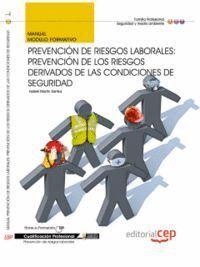 MANUAL PREVENCIÓN DE RIESGOS LABORALES: PREVENCIÓN DE LOS RIESGOS DERIVADOS DE LAS CONDICIONES DE SEGURIDAD. CUALIFICACIONES PROFESIONALES