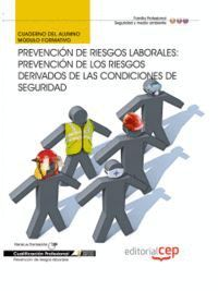 CUADERNO DEL ALUMNO PREVENCIÓN DE RIESGOS LABORALES: PREVENCIÓN DE LOS RIESGOS DERIVADOS DE LAS CONDICIONES DE SEGURIDAD. CUALIFICACIONES PROFESIONALE
