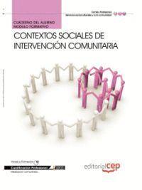 CUADERNO DEL ALUMNO CONTEXTOS SOCIALES DE INTERVENCIÓN COMUNITARIA. CUALIFICACIONES PROFESIONALES