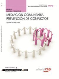 MANUAL MEDIACIÓN COMUNITARIA: PREVENCIÓN DE CONFLICTOS. CUALIFICACIONES PROFESIONALES