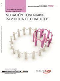 CUADERNO DEL ALUMNO MEDIACIÓN COMUNITARIA: PREVENCIÓN DE CONFLICTOS. CUALIFICACIONES PROFESIONALES