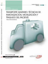 MANUAL TRANSPORTE SANITARIO: TÉCNICAS DE INMOVILIZACIÓN, MOVILIZACIÓN Y TRASLADO DEL PACIENTE. CUALI