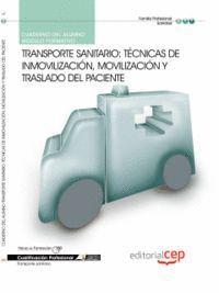 CUADERNO DEL ALUMNO TRANSPORTE SANITARIO: TÉCNICAS DE INMOVILIZACIÓN, MOVILIZACIÓN Y TRASLADO DEL PA