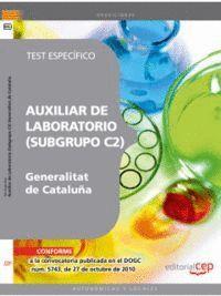 AUXILIAR DE LABORATORIO DE LA GENERALITAT DE CATALUÑA (SUBGRUPO C2). TEST ESPECÍFICO