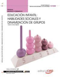 MANUAL EDUCACIÓN INFANTIL: HABILIDADES SOCIALES Y DINAMIZACIÓN DE GRUPOS. CUALIFICACIONES PROFESIONALES