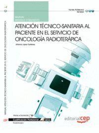 MANUAL ATENCIÓN TÉCNICO-SANITARIA AL PACIENTE EN EL SERVICIO DE ONCOLOGÍA RADIOTERÁPICA. CUALIFICACIONES PROFESIONALES