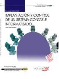 MANUAL IMPLANTACIÓN Y CONTROL DE UN SISTEMA CONTABLE INFORMATIZADO. CERTIFICADOS DE PROFESIONALIDAD
