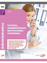 TUTORIAL ADMINISTRATIVO INSTITUCIONES SANITARIAS. TEST