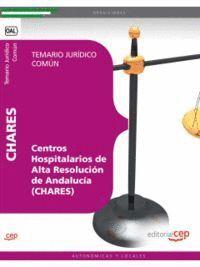 CENTROS HOSPITALARIOS DE ALTA RESOLUCIÓN DE ANDALUCÍA (CHARES). TEMARIO JURÍDICO COMÚN