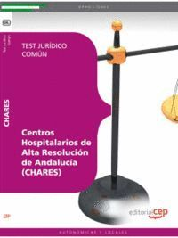 CENTROS HOSPITALARIOS DE ALTA RESOLUCIÓN DE ANDALUCÍA (CHARES). TEST JURÍDICO COMÚN