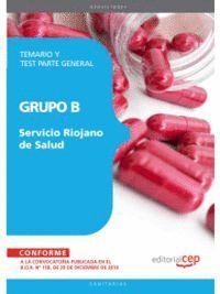 GRUPO B DEL SERVICIO RIOJANO DE SALUD. TEMARIO Y TEST PARTE GENERAL