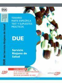 DUE DEL SERVICIO RIOJANO DE SALUD. TEST PARTE ESPECIFICA  Y SUPUESTOS PRACTICOS