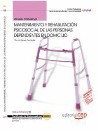 MANUAL MANTENIMIENTO Y REHABILITACIÓN PSICOSOCIAL DE LAS PERSONAS DEPENDIENTES EN DOMICILIO. CERTIFI