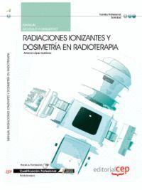 MANUAL RADIACIONES IONIZANTES Y DOSIMETRÍA EN RADIOTERAPIA. CUALIFICACIONES PROFESIONALES