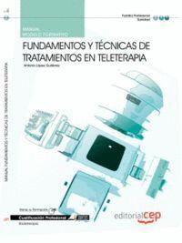 MANUAL FUNDAMENTOS Y TÉCNICAS DE TRATAMIENTOS EN TELETERAPIA. CUALIFICACIONES PROFESIONALES