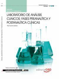 MANUAL LABORATORIO DE ANÁLISIS CLINICOS: FASES PREANALÍTICA Y POSTANALÍTICA CLÍNICAS. CUALIFICACIONES PROFESIONALES