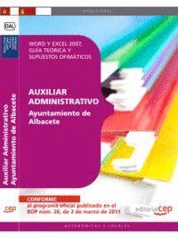 AUXILIAR ADMINISTRATIVO AYUNTAMIENTO DE ALBACETE. WORD Y EXCEL 2007, GUÍA TEÓRICA Y SUPUESTOS OFIMÁTICOS