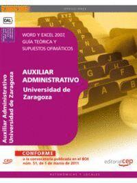 AUXILIAR ADMINISTRATIVO UNIVERSIDAD DE ZARAGOZA. WORD Y EXCEL 2007, GUÍA TEÓRICA Y SUPUESTOS OFIMÁTICOS