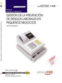 MANUAL GESTIÓN DE LA PREVENCIÓN DE RIESGOS LABORALES EN PEQUEÑOS NEGOCIOS (MF1792_2). CERTIFICADOS DE PROFESIONALIDAD. CREACIÓN Y GESTIÓN DE MICROEMPR