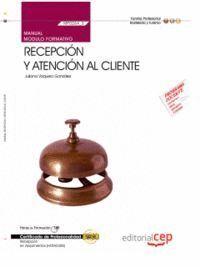 MANUAL RECEPCION Y ATENCION AL CLIENTE (MF0264_3). CERTIFICADOS DE PROFESIONALIDAD. RECEPCION EN ALO