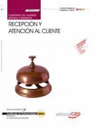 CUADERNO DEL ALUMNO RECEPCION Y ATENCION AL CLIENTE (MF0264_3). CERTIFICADOS DE PROFESIONALIDAD. REC