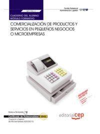 CUADERNO DEL ALUMNO COMERCIALIZACIÓN DE PRODUCTOS Y SERVICIOS EN PEQUEÑOS NEGOCIOS O MICROEMPRESAS (