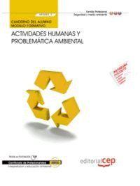 CUADERNO DEL ALUMNO ACTIVIDADES HUMANAS Y PROBLEMÁTICA AMBIENTAL (MF0805_3). CERTIFICADOS DE PROFESIONALIDAD. INTERPRETACIÓN Y EDUCACIÓN AMBIENTAL (SE