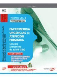 ENFERMERO/A URGENCIAS DE ATENCION PRIMARIA SERVICIO EXTREMEÑO DE SALUD.TEMARIO ESPECFICO VOL. III