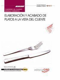 CUADERNO DEL ALUMNO ELABORACIÓN Y ACABADO DE PLATOS A LA VISTA DEL CLIENTE (MF1053_2). CERTIFICADOS DE PROFESIONALIDAD. SERVICIOS DE RESTAURANTE (HOTR