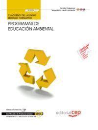 CUADERNO DEL ALUMNO PROGRAMAS DE EDUCACIÓN AMBIENTAL (MF0806_3). CERTIFICADOS DE PROFESIONALIDAD. INTERPRETACIÓN Y EDUCACIÓN AMBIENTAL (SEAG0109)
