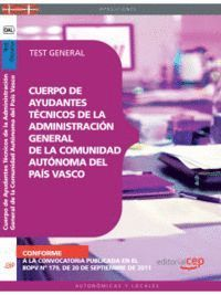 CUERPO DE AYUDANTES TÉCNICOS DE LA ADMINISTRACIÓN GENERAL DE LA COMUNIDAD AUTÓNOMA DEL PAÍS VASCO. TEST GENERAL