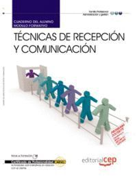CUADERNO DEL ALUMNO TÉCNICAS DE RECEPCIÓN Y COMUNICACIÓN. CERTIFICADOS DE PROFESIONALIDAD