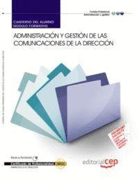 CUADERNO DEL ALUMNO ADMINISTRACIÓN Y GESTIÓN DE LAS COMUNICACIONES DE LA DIRECCIÓN. CERTIFICADOS DE