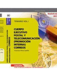 CUERPO EJECUTIVO POSTAL Y DE TELECOMUNICACIÓN (PROMOCIÓN INTERNA). TEMARIO. VOL. I