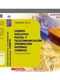 CUERPO EJECUTIVO POSTAL Y DE TELECOMUNICACIÓN (PROMOCIÓN INTERNA). TEMARIO. VOL. II