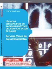 TÉCNICOS ESPECIALISTAS EN RADIODIAGNÓSTICO DEL SERVICIO VASCO DE SALUD - OSAKIDETZA. TEST ESPECFICO