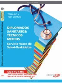 SERVICIO VASCO DE SALUD-OSAKIDETZA. TEMARIO Y TEST COMÚN (DIPLOMADOS SANITARIOS/TÉCNICOS MEDIOS)