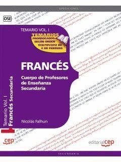 CUERPO DE PROFESORES DE ENSEÑANZA SECUNDARIA. FRANCÉS TEMARIO VOL. I.