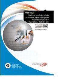MANUAL MÉTODO PROFESIONAL DE PATRONAJE MASCULINO PARA TRAZADOS MANUAL E INFORMÁTICO. PATRON XXI. FOR