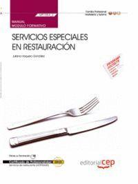 MANUAL SERVICIOS ESPECIALES EN RESTAURACIÓN (MF1054_2). CERTIFICADOS DE PROFESIONALIDAD. SERVICIOS DE RESTAURANTE (HOTR0608)