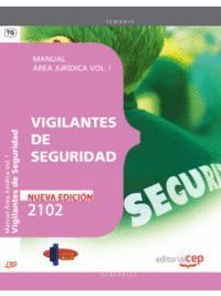 MANUAL VIGILANTES DE SEGURIDAD. AREA JUR­DICA VOL. I.