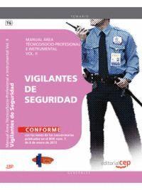 MANUAL VIGILANTES DE SEGURIDAD. AREA TÉCNICO/SOCIO-PROFESIONAL E INSTRUMENTAL VOL. II.