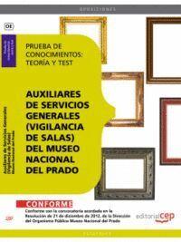 AUXILIARES DE SERVICIOS GENERALES (VIGILANCIA DE SALAS) DEL MUSEO NACIONAL DEL PRADO. PRUEBA DE CONOCIMIENTOS: TEORÍA Y TEST