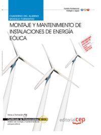 CUADERNO DEL ALUMNO MONTAJE Y MANTENIMIENTO DE INSTALACIONES DE ENERGA EÓLICA (MF0619_3). CERTIFICA