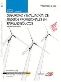 MANUAL SEGURIDAD Y EVALUACIÓN DE RIESGOS PROFESIONALES EN PARQUES EÓLICOS (MF0618_3). CERTIFICADOS D