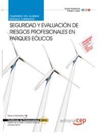 CUADERNO DEL ALUMNO SEGURIDAD Y EVALUACIÓN DE RIESGOS PROFESIONALES EN PARQUES EÓLICOS (MF0618_3). C