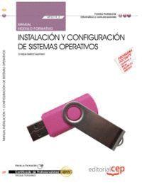 MANUAL INSTALACIÓN Y CONFIGURACIÓN DE SISTEMAS OPERATIVOS (MF0219_2 ). CERTIFICADOS DE PROFESIONALIDAD. SISTEMAS MICROINFORMÁTICOS (IFCT0209)