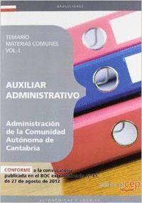 AUXILIAR ADMINISTRATIVO DE LA ADMINISTRACIÓN DE LA COMUNIDAD AUTÓNOMA DE CANTABRIA. TEMARIO MATERIAS COMUNES VOL. I.