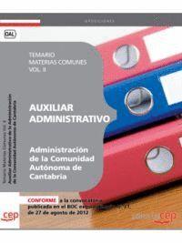 AUXILIAR ADMINISTRATIVO DE LA ADMINISTRACIÓN DE LA COMUNIDAD AUTÓNOMA DE CANTABRIA. TEMARIO MATERIAS COMUNES VOL. II.