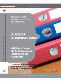 AUXILIAR ADMINISTRATIVO DE LA ADMINISTRACIÓN DE LA COMUNIDAD AUTÓNOMA DE CANTABRIA. TEMARIO Y TEST. MATERIAS ESPECÍFICAS (INFORMÁTICA)